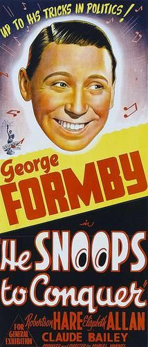 He Snoops to Conquer (1944) Stars: George Formby, Robertson Hare, Elizabeth Allan ~ Director: Marcel Varnel