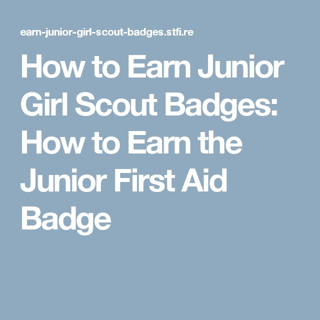 How to Earn Junior Girl Scout Badges: How to Earn the Junior First Aid Badge