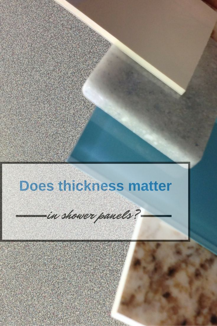 Is there better when it comes to grout free shower wall panels? Get the answer here - http://blog.innovatebuildingsolutions.com/2015/11/07/thickness-matter-shower-wall-panels/