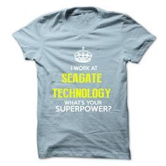 I Work At Seagate Technology What Your Superpower T Shirts�