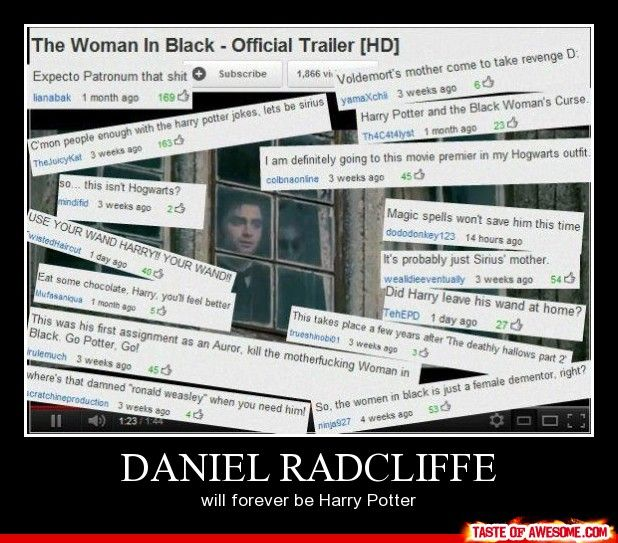"""""""Daniel Radcliffe will always be Harry Potter."""" *sniffle-grin* That's right - he will ALWAYS be The Boy Who Lived!  (On a slightly different note, I really want to see The Woman In Black...)"""