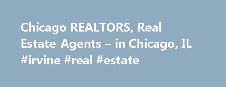 Chicago REALTORS, Real Estate Agents – in Chicago, IL #irvine #real #estate http://remmont.com/chicago-realtors-real-estate-agents-in-chicago-il-irvine-real-estate/  #real estate brokers # Chicago, IL REALTORS and Real Estate Agents Graduate, REALTOR® Ins