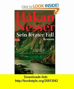 Sein letzter Fall (9783442734771) Hakan Nesser , ISBN-10: 3442734770  , ISBN-13: 978-3442734771 ,  , tutorials , pdf , ebook , torrent , downloads , rapidshare , filesonic , hotfile , megaupload , fileserve