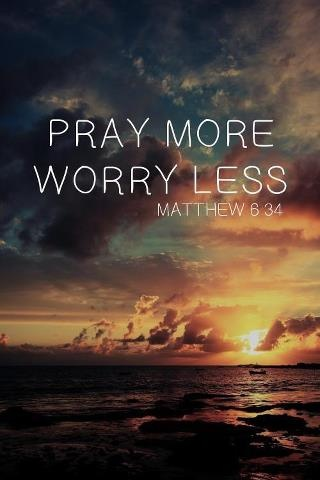 "I LOVE This verse!  ""Don't worry about tomorrow, for tomorrow can handle itself, today has enough worries of its own"" -Matthew 6:34"