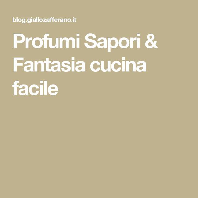 Profumi Sapori & Fantasia cucina facile