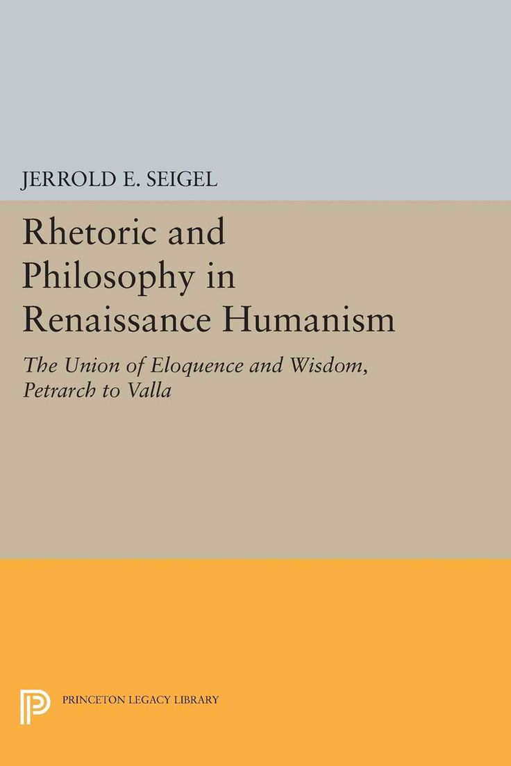 b atilde curren sta id atilde copy er om renaissance humanism p atilde yen  rhetoric and philosophy in renaissance humanism the union of eloquence and wisdom petrarch to