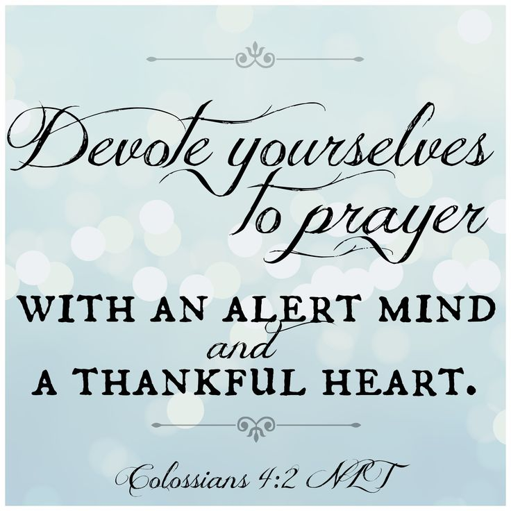 Prayer--the secret of a life that is strong in God! (Colossians 4:2); Bible verses