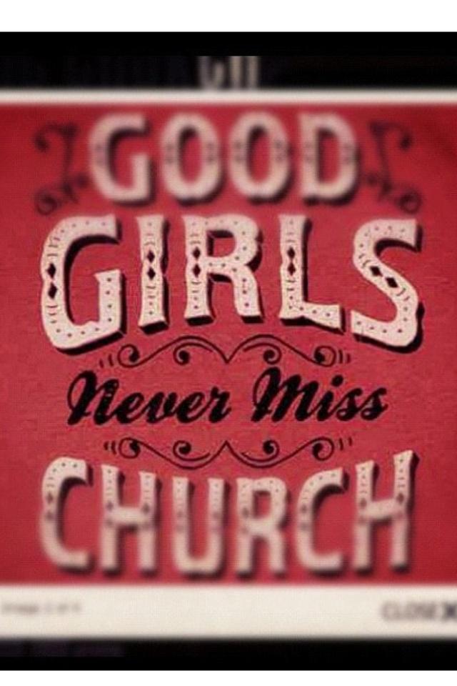 Good Girls Never Miss Eric Church :)
