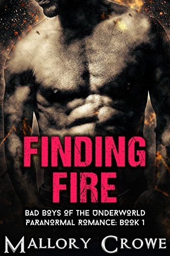 Free at posting Finding Fire: Paranormal Romance (Bad Boys Of The Underworld Book 1) by Mallory Crowe http://www.amazon.com/dp/B018IS1GVC/ref=cm_sw_r_pi_dp_H9kYwb12MY3Q4