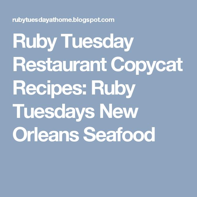 Best 25 Ruby Tuesday Recipes Ideas On Pinterest Ruby