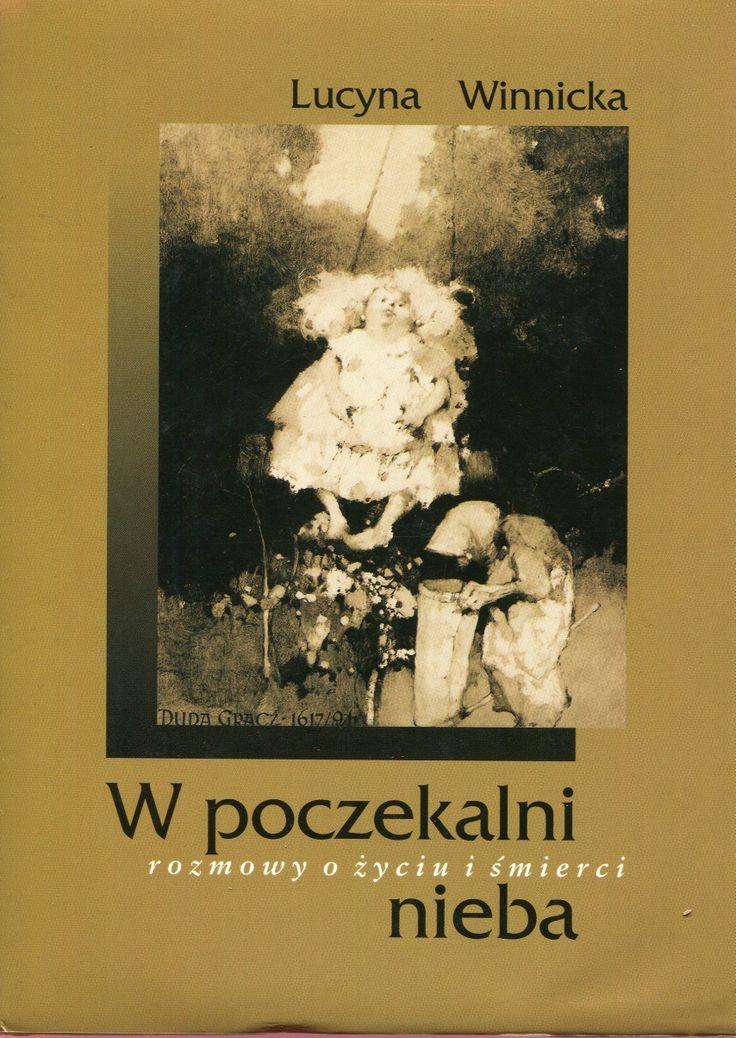 """""""W poczekalni nieba. Rozmowy o życiu i śmierci"""" Lucyna Winnicka Cover by Piotr Chatkowski  Published by Wydawnictwo Iskry 1999"""