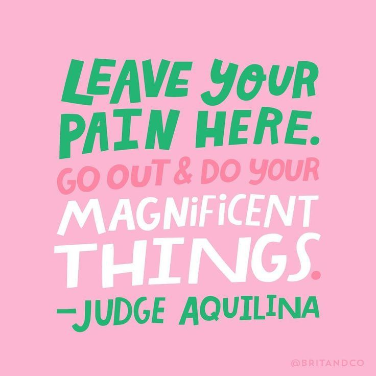 """Leave you pain here. Go out and do your magnificent things."" - Judge Aquilina"