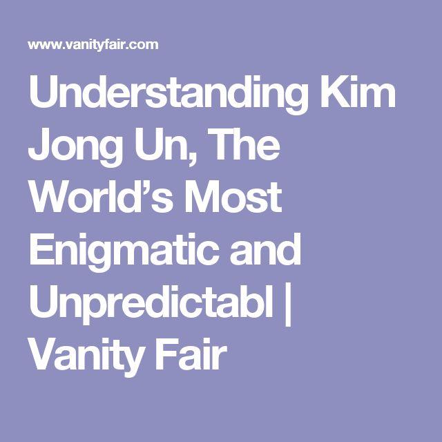 Understanding Kim Jong Un, The World's Most Enigmatic and Unpredictabl | Vanity Fair