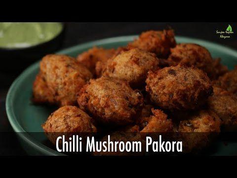 Chilli Mushroom Pakora | Sanjeev Kapoor Khazana