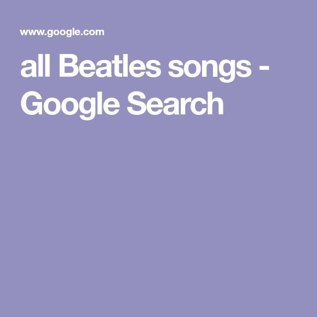 all Beatles songs - Google Search