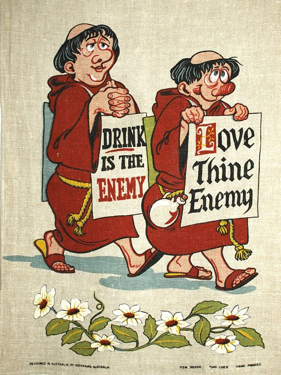 Drink is the Enemy Love Thine Enemy Tea Towel  70s Linen