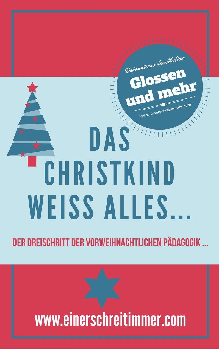 Das Christkind weiß alles… ODER Der pädagogische Dreischritt vor Weihnachten