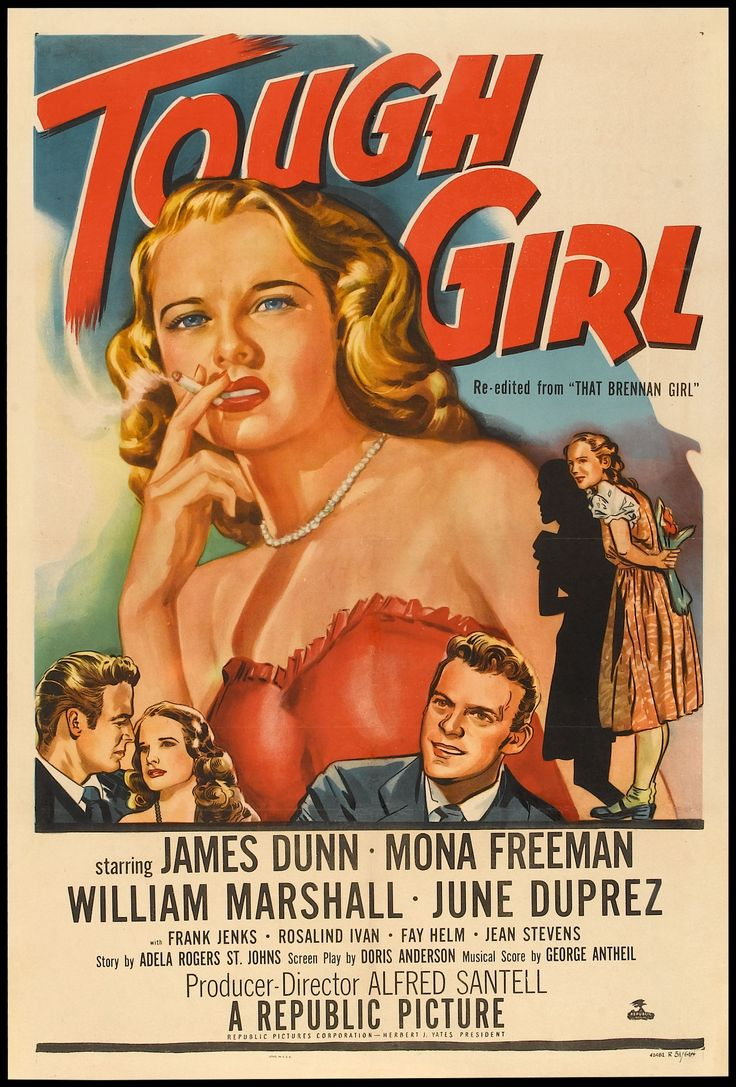 That brennan girl aka tough girl stars james dunn mona freeman william marshall june duprez frank jenks director alfred santell re released in