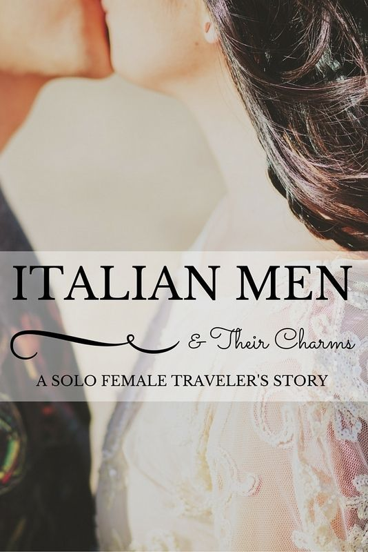 The charms and flirtations of Italian men are well rumored throughout the world to be a feminine vice. Though for the unsuspecting female traveler, well, many before me have found themselves caught in disastrous encounters with Italian flirts!!