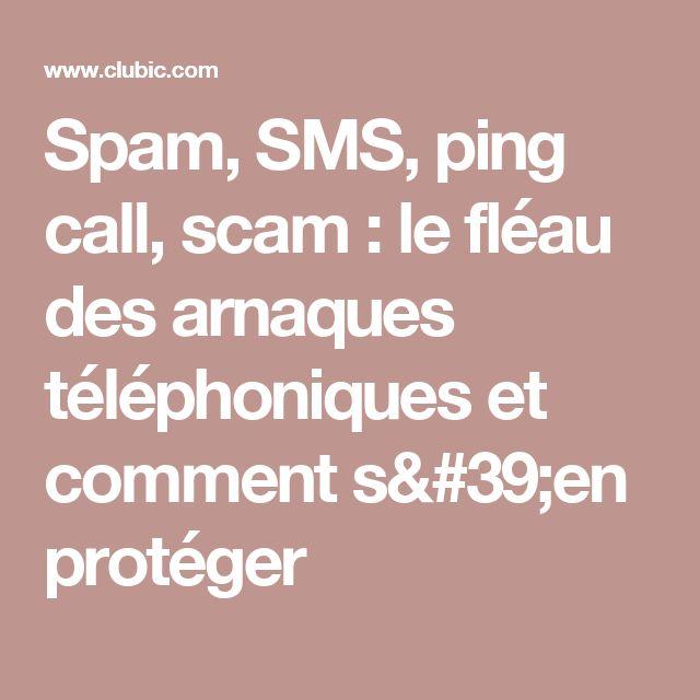 Spam, SMS, ping call, scam: le fléau des arnaques téléphoniques et comment s'en protéger