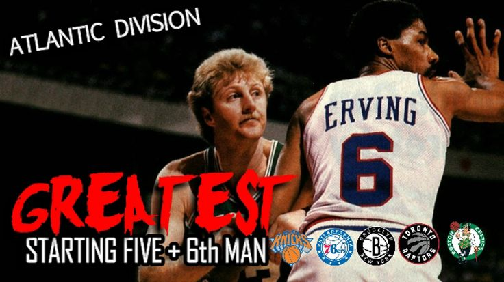 WATCH: NBA Atlantic Division Greatest Starting Lineup + 6th Man