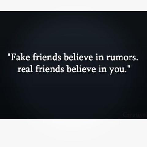 """""""I falsi amici credono nei pettegolezzi. Gli amici veri credono in te."""""""