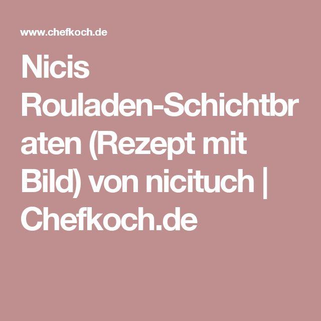 Nicis Rouladen-Schichtbraten (Rezept mit Bild) von nicituch | Chefkoch.de