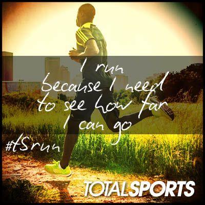 I run because I need to see how far I can go. #TSrun