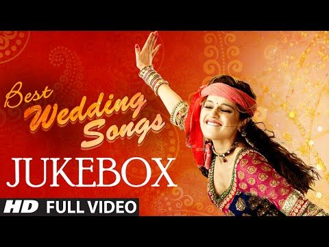 OFFICIAL: Best Wedding Songs of Bollywood | Bollywood Wedding Songs | T-Series - YouTube