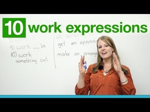 10 WORK Expressions in English Repinned by Chesapeake College Adult Ed. We offer free classes on the Eastern Shore of MD to help you earn your GED - H.S. Diploma or Learn English (ESL). www.Chesapeake.edu