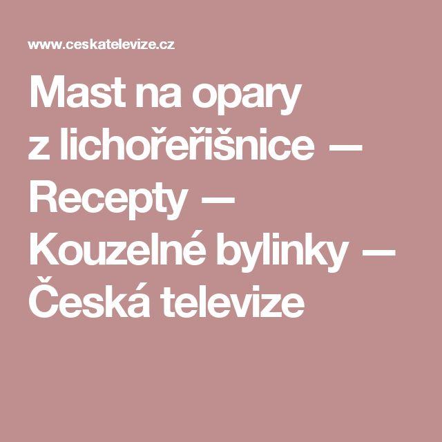 Mast na opary zlichořeřišnice — Recepty — Kouzelné bylinky — Česká televize