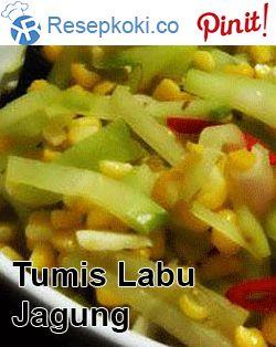 Tumis Labu Siam Jagung Manis
