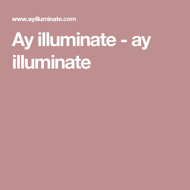 Ay illuminate  - ay illuminate