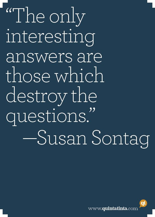 Susan Sontag on answers