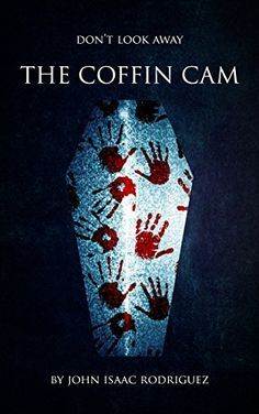 The Coffin Cam by Isaac Rodriguez http://www.amazon.com/dp/B01CWPDA8E/ref=cm_sw_r_pi_dp_7kT6wb18DFCPC