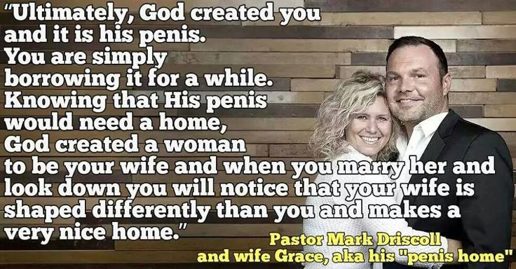 Pastor Mark Driscoll - dick on loan from God. I can't even... I'm cracking up... No. Way