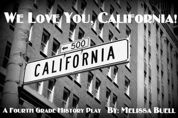 CA History Play for 4th grade. We Love You, California!  Teachers Pay Teachers site.
