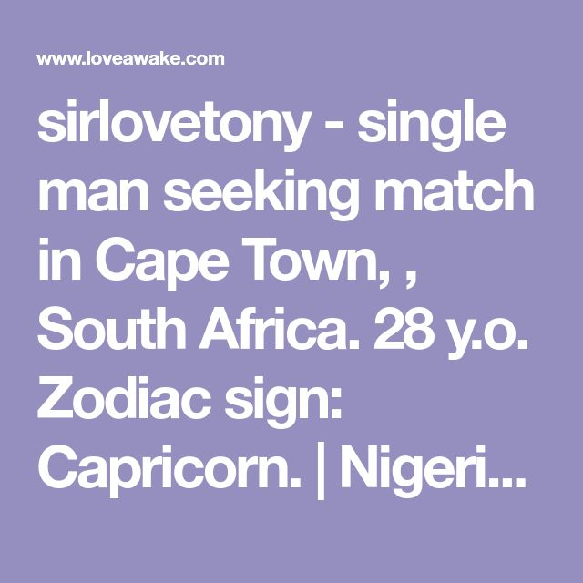 sirlovetony - single man seeking match in Cape Town, , South Africa. 28 y.o. Zodiac sign: Capricorn.  | Nigerian scammer 419 | romance scams | dating profile with fake picture