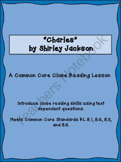 """charles shirley jackson In the story """"charles,"""" written by shirley jackson, the main character laurie makes up a fictional student charles to hide his own misbehavior,."""