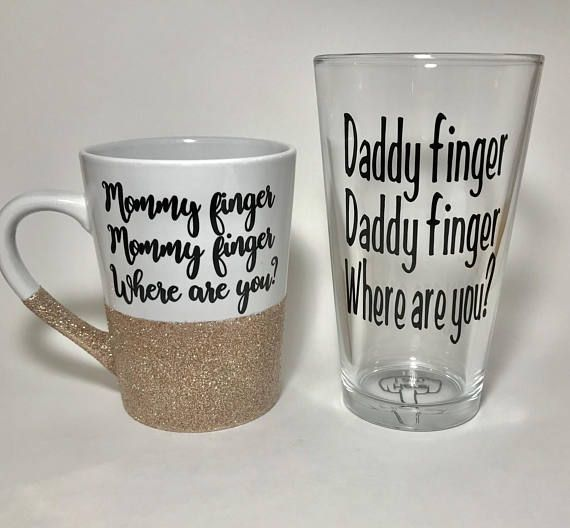 Straight from one of the most annoying kid songs ever. Mommy finger mommy finger where are you? Mommy finger mug shown in champagne and emerald green. Daddy finger version available on pint glass, beer mug, or black coffee mug with white writing. I can send you pictures of any