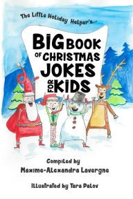 Big Book of Christmas Jokes for Kids!: A Book of Giggles from The Little Holiday Helper!  he Holiday Helper's Big Book Of Christmas Jokes for Kids is absolutely stuffed full of more than 200 hilarious Holiday jokes! Brilliantly illustrated by the talented Tara Palov, these side-splitting jokes are guaranteed to keep the whole family in laughter throughout the holiday season!  Santa Jokes, Christmas Jokes, North Pole Jokes, Elf Jokes, Reindeer Jokes, Knock Knock Jokes and more!