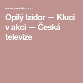 Opilý Izidor — Kluci v akci — Česká televize