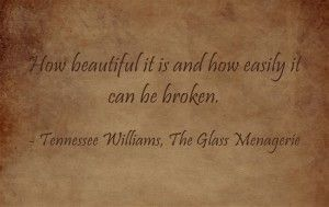 tenessee williams the glass menagerie Free essay: the glass menagerie the glass menagerie is a superb work of art by tennessee williams it is a play that highlights the various realities and.