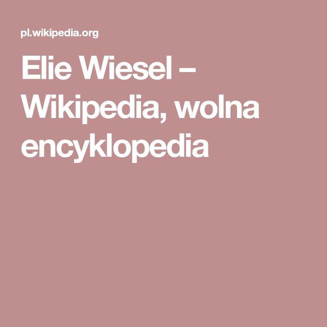 Elie Wiesel – Wikipedia, wolna encyklopedia