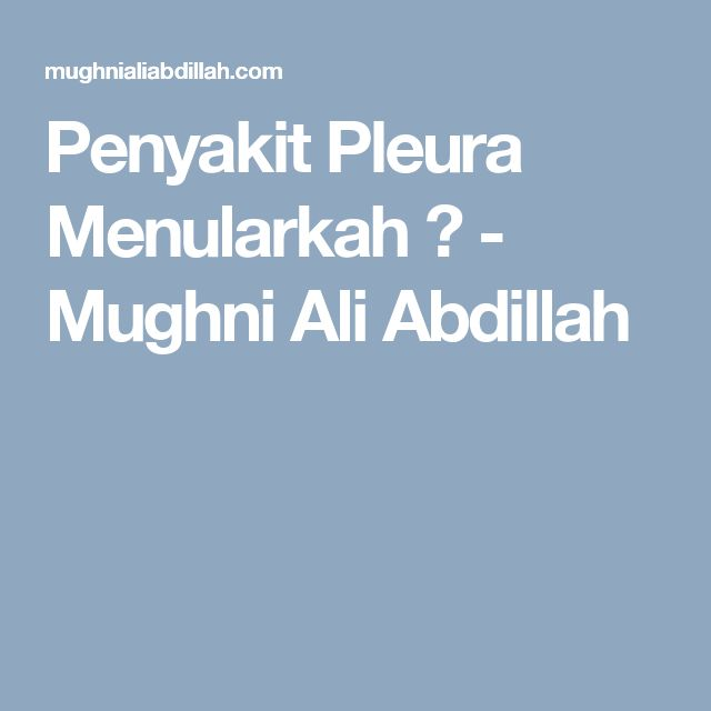 Penyakit Pleura Menularkah ? - Mughni Ali Abdillah