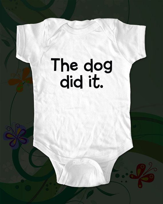 The dog did it  funny saying printed on Infant by cuteandfunny, $15.00