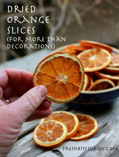 Dried orange slices -- More than just decorations or additions to your potpourri