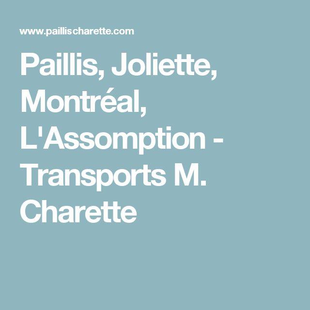 Paillis, Joliette, Montréal, L'Assomption - Transports M. Charette