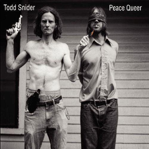 Peace Queer - Todd Snider - Eastside Bulldog