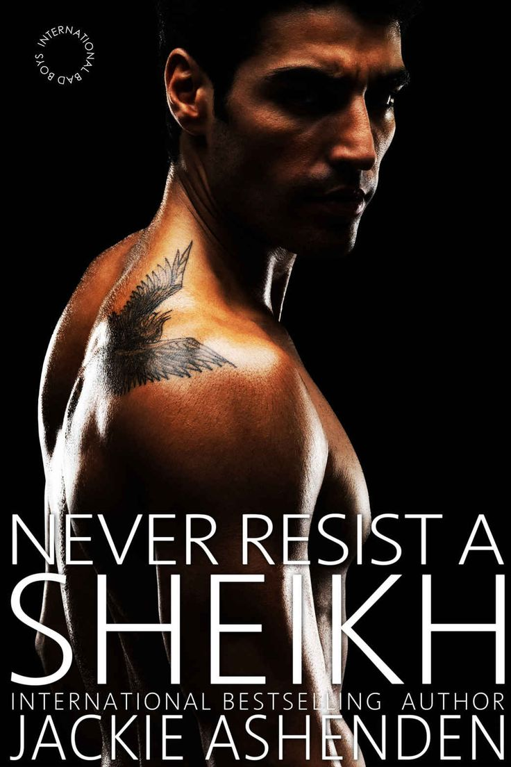Never Resist a Sheikh (International Bad Boys) - Kindle edition by Jackie Ashenden. Literature & Fiction Kindle eBooks @ Amazon.com.